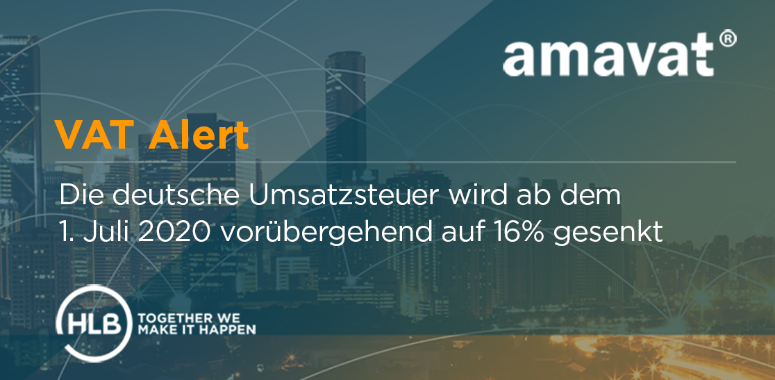 VAT ALERT - Die deutsche Umsatzsteuer wird ab dem 1. Juli 2020 vorübergehend auf 16% gesenkt