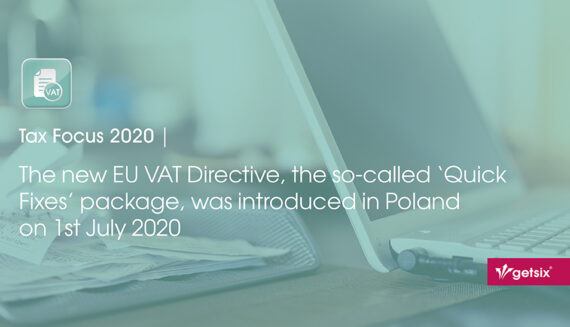 The new EU VAT Directive, the so-called 'Quick Fixes' package, was introduced in Poland on 1st July 2020