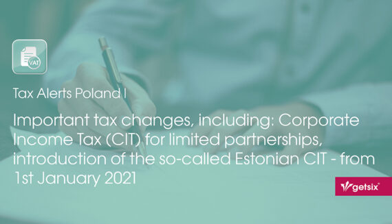 Important tax changes, including: Corporate Income Tax (CIT) for limited partnerships, introduction of the so-called Estonian CIT – from 1st January 2021