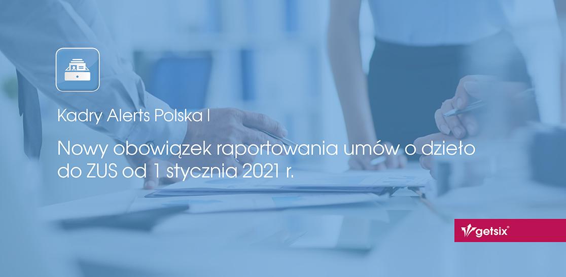 Nowy obowiązek raportowania umów o dzieło do ZUS od 1 stycznia 2021 r.