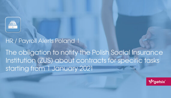 The obligation to notify the Polish Social Insurance Institution (ZUS) about contracts for specific tasks starting from 1 January 2021