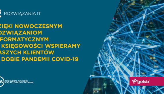 Dzięki nowoczesnym rozwiązaniom IT w księgowości wspieramy naszych klientów w dobie pandemii COVID-19