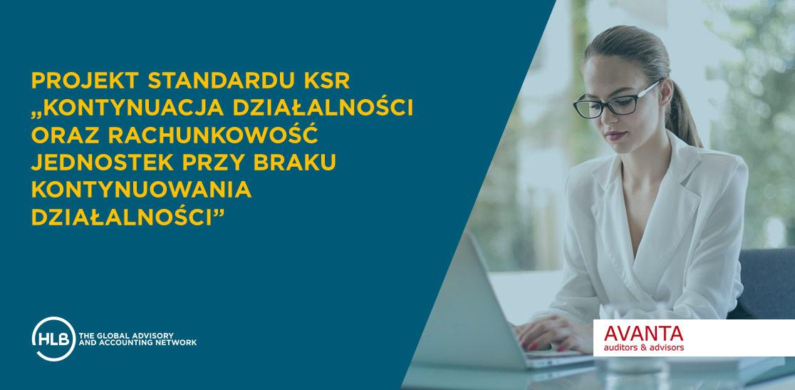 Projekt standardu KSR Kontynuacja działalności oraz rachunkowość jednostek przy braku kontynuowania działalności