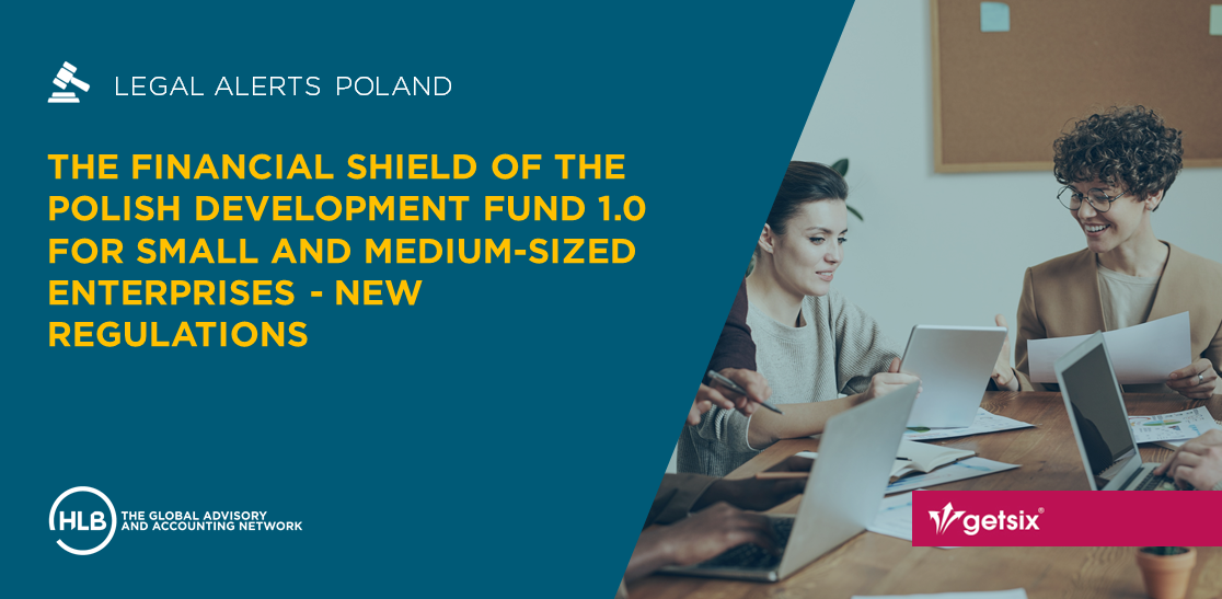 The Financial Shield of the Polish Development Fund 1.0 for Small and Medium-Sized Enterprises - new regulations
