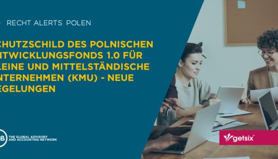 Der Schutzschild des Polnischen Entwicklungsfonds 1.0 für kleine und mittelständische Unternehmen (KMU) – neue Regelungen