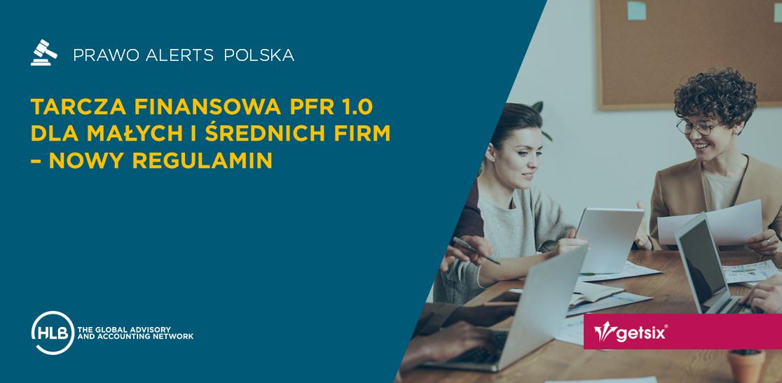 Tarcza Finansowa PFR 1.0 dla Małych i Średnich Firm - nowy regulamin