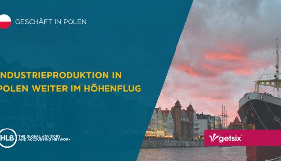 Industrieproduktion in Polen weiter im Höhenflug