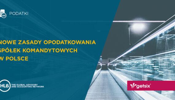 Nowe zasady opodatkowania spółek komandytowych w Polsce