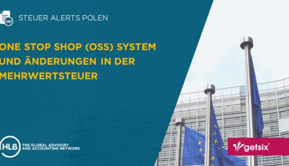 One Stop Shop (OSS) System und Änderungen in der Mehrwertsteuer