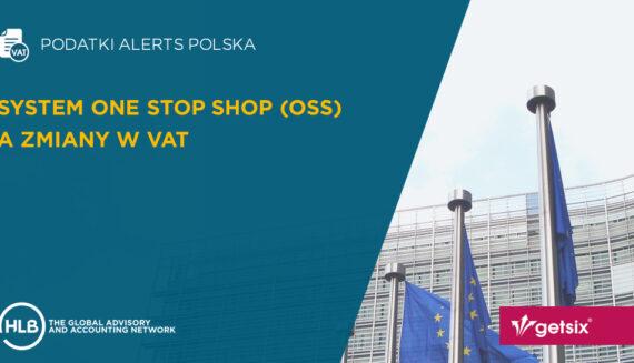 System One Stop Shop (OSS) a zmiany w VAT