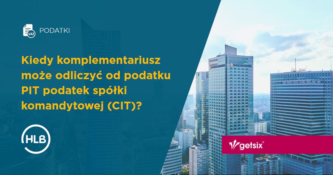 Kiedy komplementariusz może odliczyć od podatku PIT podatek spółki komandytowej (CIT)?
